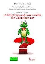 10 Little Frogs and Love's Riddle for Valentine's Day