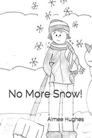 Bog, paperback No More Snow! af Aimee Hughes