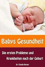 Babys Gesundheit - Die Ersten Probleme Und Krankheiten Nach Der Geburt af Dr Claudia Berger