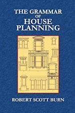 The Grammar of House Planning af Robert Scott Burn