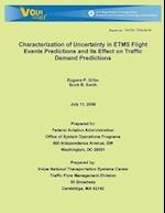 Characterization of Uncertainty in Etms Flight Events Predictions and Its Effect on Traffic Demand Predictions af Scott B. Smith, Eugene P. Gilbo