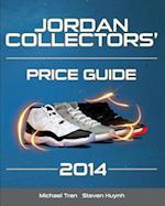 Jordan Collectors' Price Guide 2014 af Steven Huynh, Michael Tran