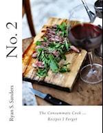 No. 2 the Consummate Cook...Recipes I Forgot