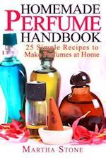 Homemade Perfume Handbook af Martha Stone