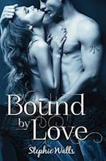 Bound by Love af Stephie Walls