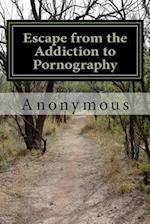 Escape from the Addiction to Pornography