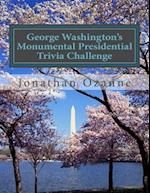 George Washington's Monumental Presidential Trivia Challenge af Jonathan Ozanne