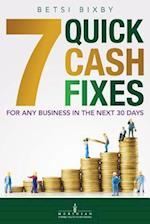 7 Quick Cash Fixes