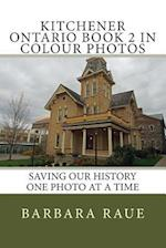 Kitchener Ontario Book 2 in Colour Photos