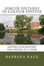 Simcoe Ontario in Colour Photos