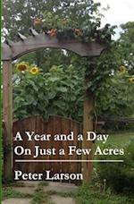 A Year and a Day on Just a Few Acres