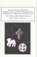 Alaska Native Inupiaq Translations and Transformation of Protestant Beliefs and Practices