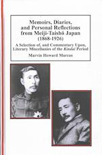 Memoirs, Diaries, and Personal Reflections from Meiji-taisho Japan 1868-1926