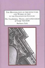 The Restoration of Architecture and Works of Art in the Eighteenth Century