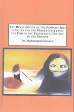 The Development of the Feminist Idea in Egypt and the Middle East from the End of the Eighteenth Century to the Present