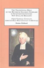 The Transitional Role of the Reverend Solomon Stoddard in Seventeenth-Century New England Religion