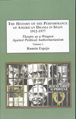 The History of the Performance of American Drama in Spain 1912-1977