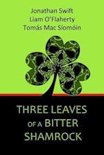 Three Leaves of a Bitter Shamrock