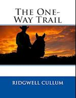 The One-Way Trail af Ridgwell Cullum
