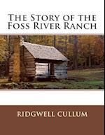 The Story of the Foss River Ranch
