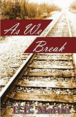 As We Break af E. E. Martin