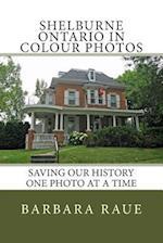 Shelburne Ontario in Colour Photos