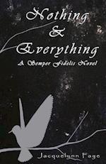 Nothing & Everything af Jacquelynn Faye