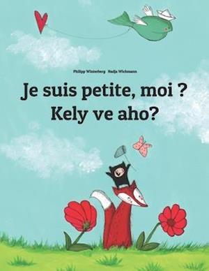 Je Suis Petite, Moi ? Kely Ve Aho?