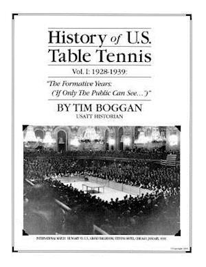 Bog, paperback History of U.S. Table Tennis Volume 1 af Tim Boggan