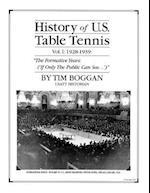 History of U.S. Table Tennis Volume 1