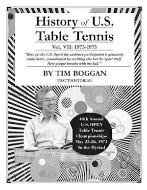Bog, paperback History of U.S. Table Tennis Volume 7 af Tim Boggan