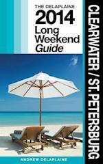 Clearwater / St. Petersburg - The Delaplaine 2014 Long Weekend Guide