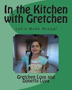 In the Kitchen with Gretchen