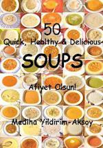 50 Quick, Healthy & Delicious Soups