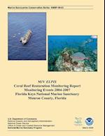 M/V Elpis Coral Reef Restoration Monitoring Report, Monitoring Events 2004-2007