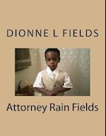 Attorney Rain Fields af Dionne L. Fields