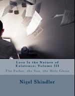 Love Is the Nature of Existence af Nigel Shindler