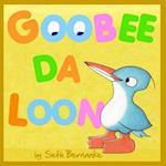 Goobee Da Loon