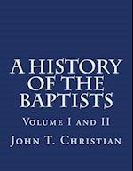 A History of the Baptists Volumes I and II af John T. Christian