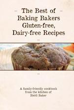 The Best of Baking Bakers Gluten Free, Dairy Free Recipes