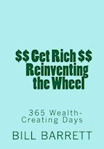 Get Rich Reinventing the Wheel af Bill Barrett, V. William Barrett