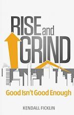 Rise & Grind af Kendall Ficklin