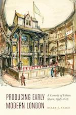 Producing Early Modern London (Early Modern Cultural Studies)