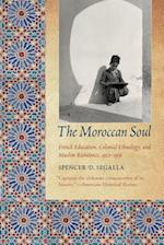 The Moroccan Soul (France Overseas: Studies in Empire and Decolonization)