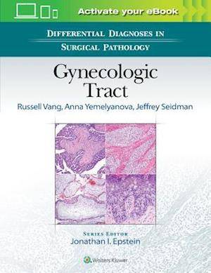 Differential Diagnoses in Surgical Pathology: Gynecologic Tract