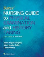 Bates' Nursing Guide to Physical Examination and History Taking af Mary Louise Palm, Beth Hogan-Quigley, Lynn S. Bickley