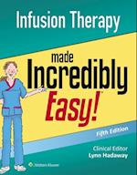 Infusion Therapy Made Incredibly Easy (Incredibly Easy SeriesR)