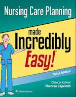 Nursing Care Planning Made Incredibly Easy! (Made Incredibly Easy)