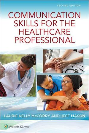 Communication Skills for the Healthcare Professional 2e
