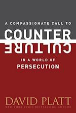 A Compassionate Call to Counter Culture in a World of Persecution (Counter Culture Booklets)